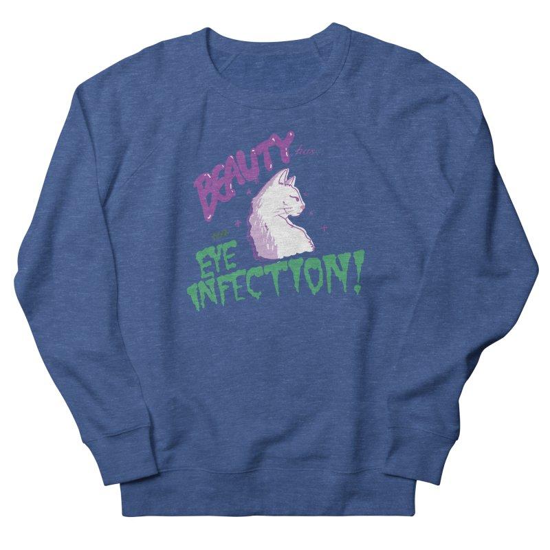 Beauty has an Eye Infection Men's Sweatshirt by uppercaseCHASE1