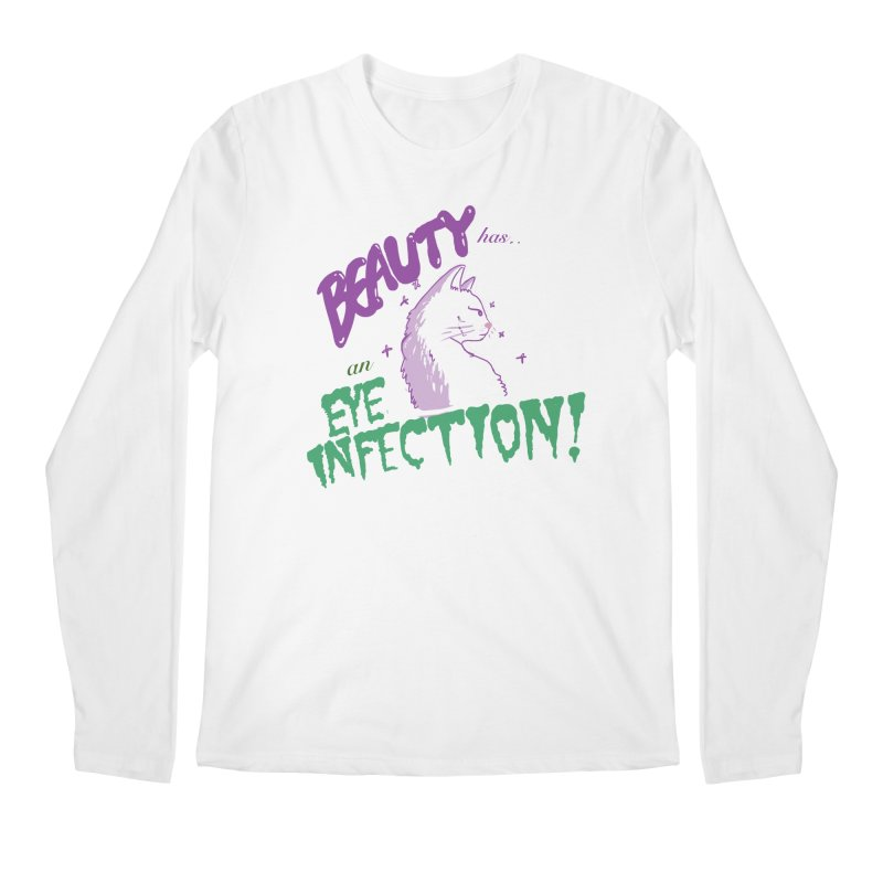 Beauty has an Eye Infection Men's Longsleeve T-Shirt by uppercaseCHASE1