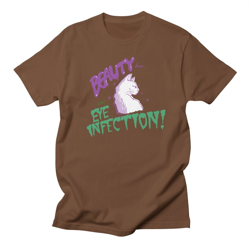 Beauty has an Eye Infection Women's Regular Unisex T-Shirt by uppercaseCHASE1