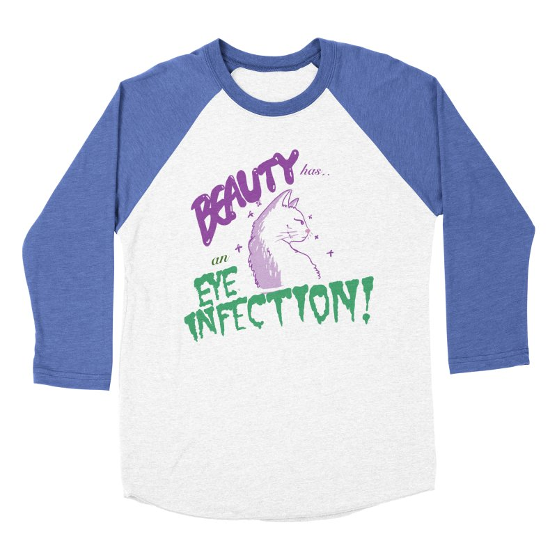 Beauty has an Eye Infection Women's Baseball Triblend T-Shirt by uppercaseCHASE1