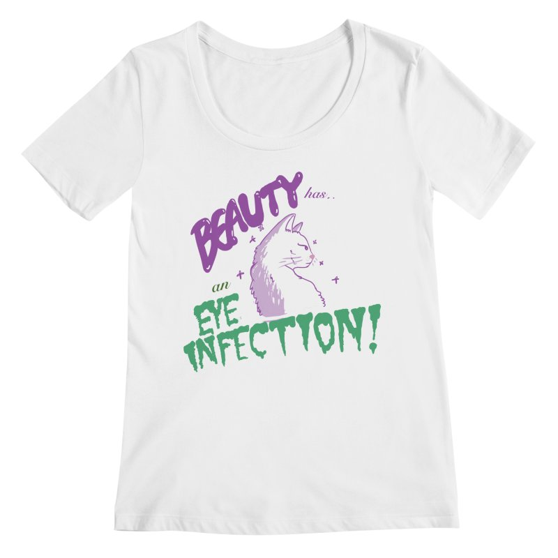 Beauty has an Eye Infection Women's Regular Scoop Neck by uppercaseCHASE1