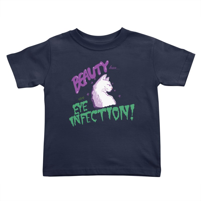 Beauty has an Eye Infection Kids Toddler T-Shirt by uppercaseCHASE1