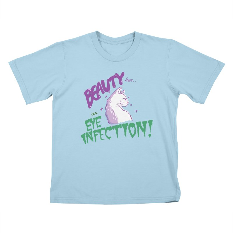 Beauty has an Eye Infection Kids T-Shirt by uppercaseCHASE1