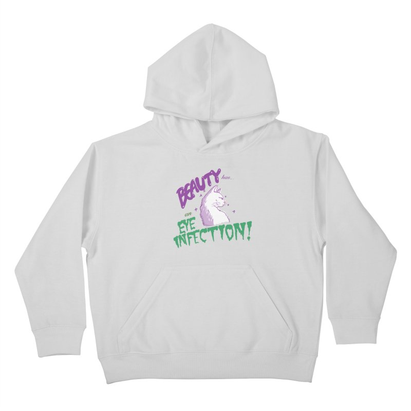 Beauty has an Eye Infection Kids Pullover Hoody by uppercaseCHASE1