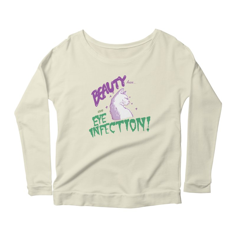 Beauty has an Eye Infection Women's Longsleeve Scoopneck  by uppercaseCHASE1
