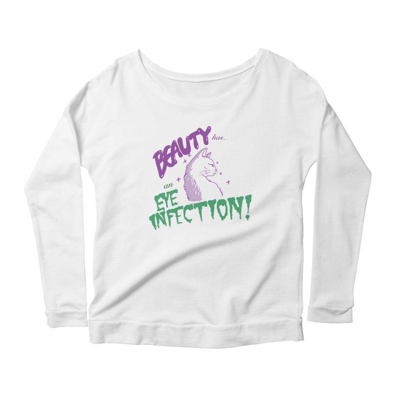 Beauty has an Eye Infection Women's Scoop Neck Longsleeve T-Shirt by uppercaseCHASE1