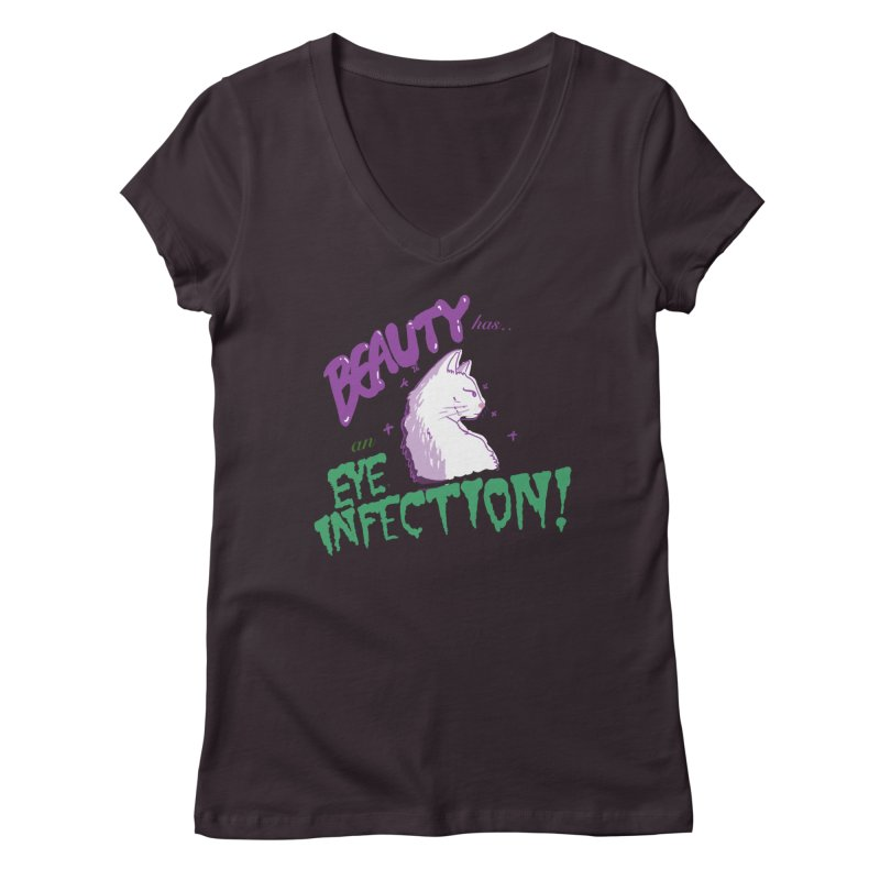 Beauty has an Eye Infection Women's V-Neck by uppercaseCHASE1