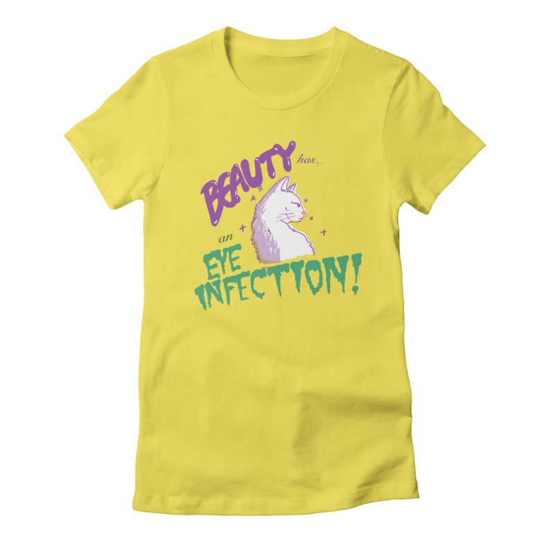 Beauty has an Eye Infection Women's Fitted T-Shirt by uppercaseCHASE1