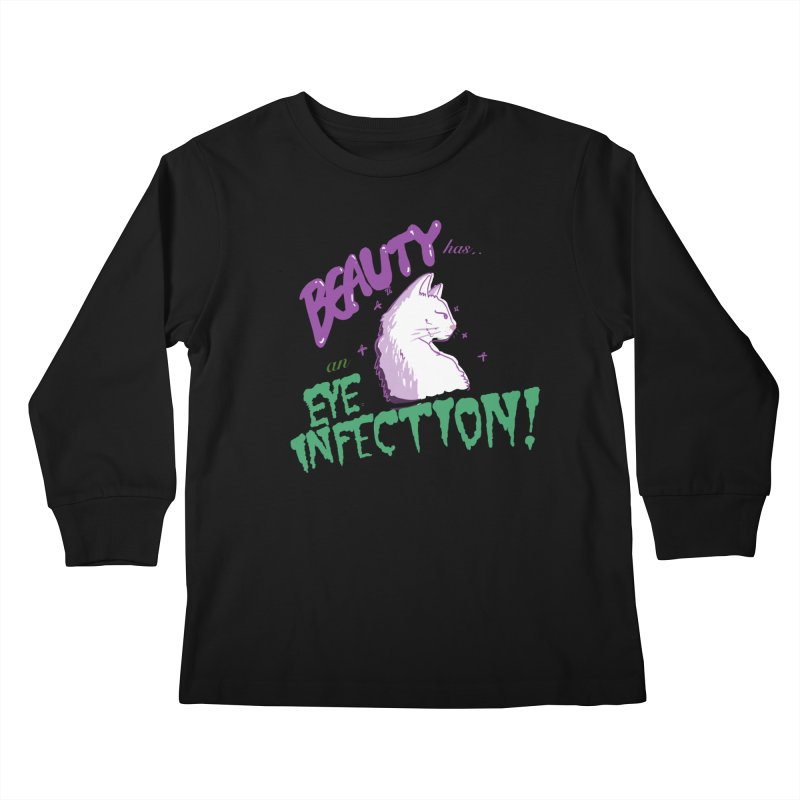 Beauty has an Eye Infection Kids Longsleeve T-Shirt by uppercaseCHASE1