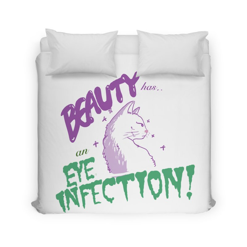Beauty has an Eye Infection Home Duvet by uppercaseCHASE1