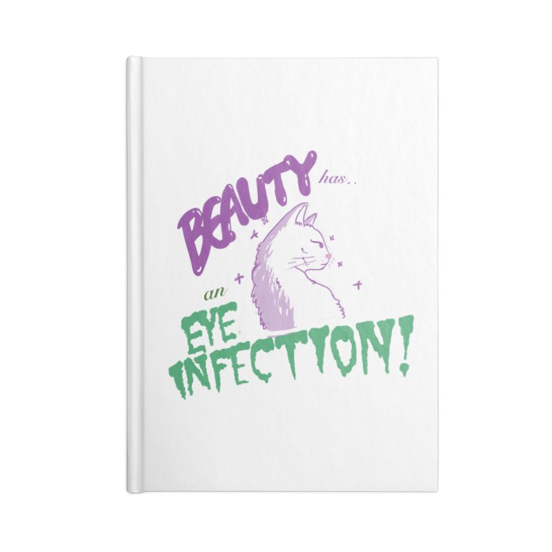 Beauty has an Eye Infection Accessories Notebook by uppercaseCHASE1