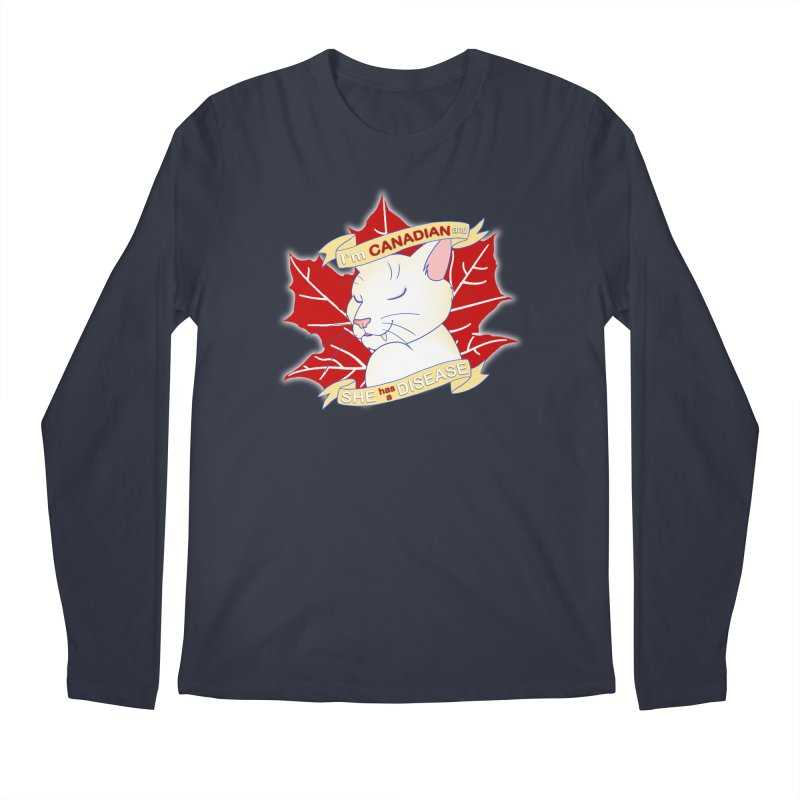 I'm Canadian, and she has a Disease  Men's Regular Longsleeve T-Shirt by uppercaseCHASE1