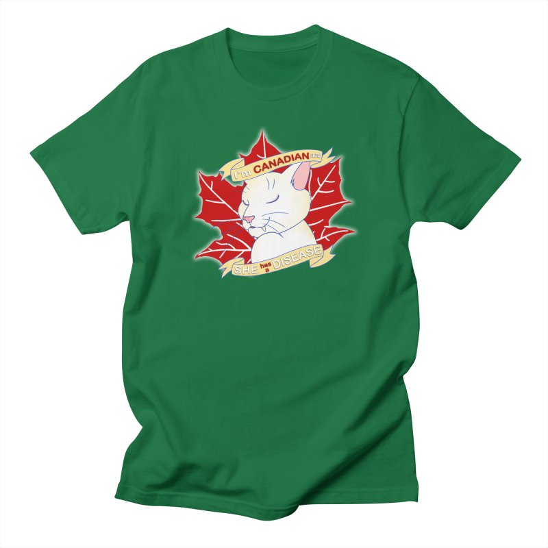 I'm Canadian, and she has a Disease  Men's Regular T-Shirt by uppercaseCHASE1