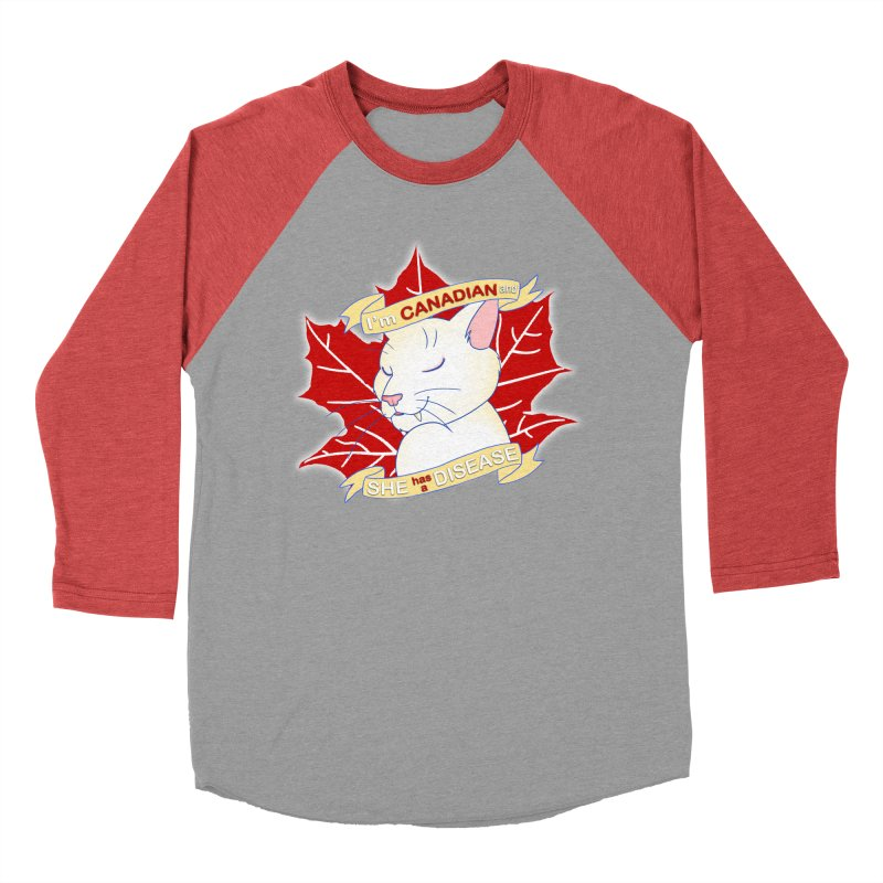 I'm Canadian, and she has a Disease  Men's Baseball Triblend Longsleeve T-Shirt by uppercaseCHASE1