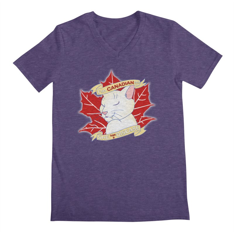 I'm Canadian, and she has a Disease  Men's Regular V-Neck by uppercaseCHASE1