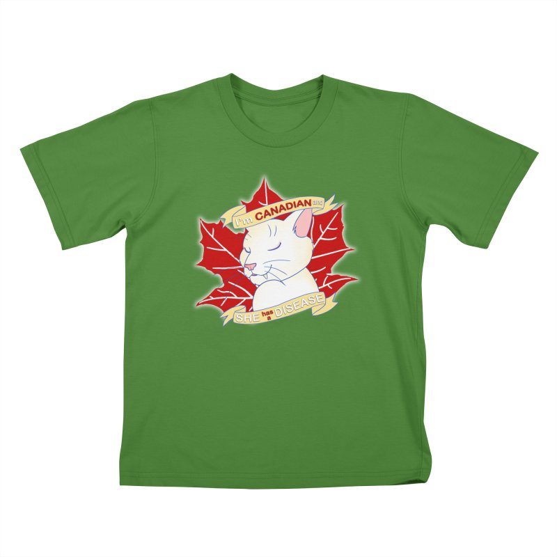 I'm Canadian, and she has a Disease  Kids T-Shirt by uppercaseCHASE1