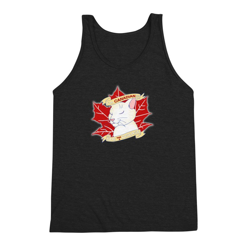 I'm Canadian, and she has a Disease  Men's Triblend Tank by uppercaseCHASE1