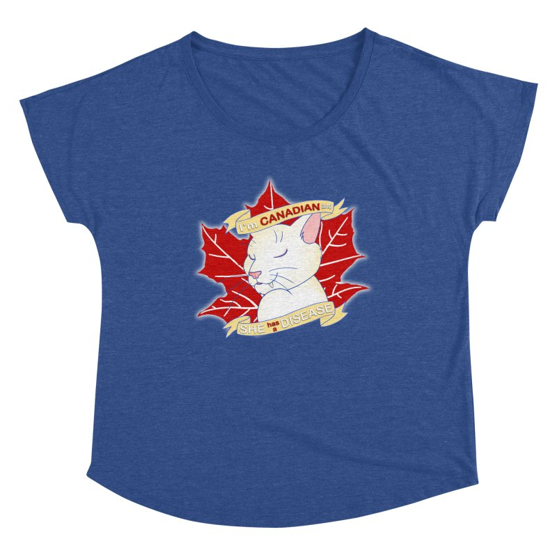 I'm Canadian, and she has a Disease  Women's Scoop Neck by uppercaseCHASE1