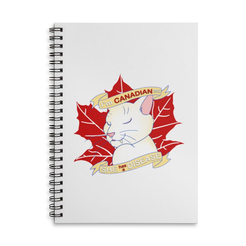 I'm Canadian, and she has a Disease  Accessories Notebook by uppercaseCHASE1