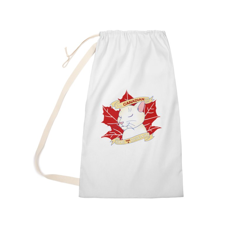I'm Canadian, and she has a Disease  Accessories Laundry Bag Bag by uppercaseCHASE1