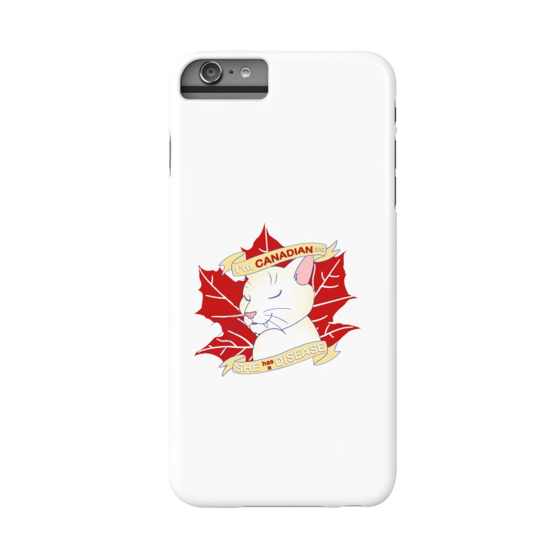 I'm Canadian, and she has a Disease  Accessories Phone Case by uppercaseCHASE1