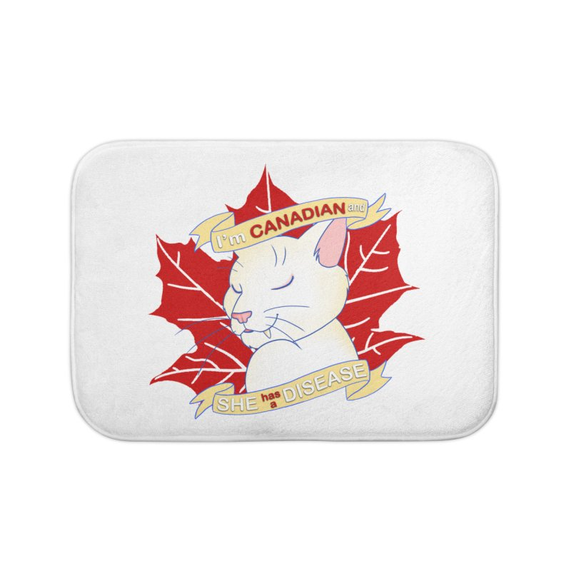 I'm Canadian, and she has a Disease  Home Bath Mat by uppercaseCHASE1