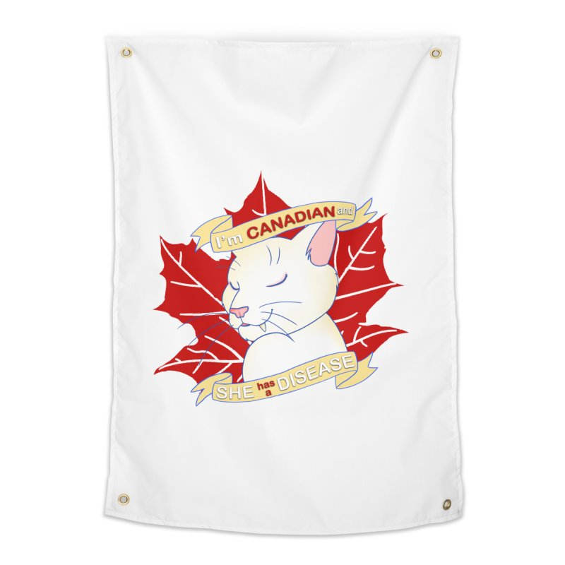 I'm Canadian, and she has a Disease  Home Tapestry by uppercaseCHASE1