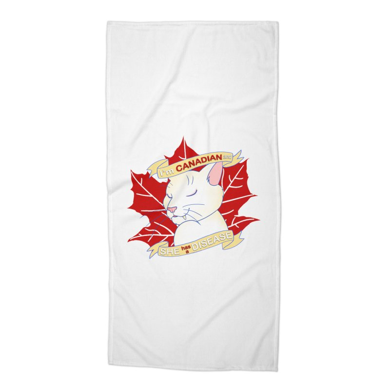 I'm Canadian, and she has a Disease  Accessories Beach Towel by uppercaseCHASE1