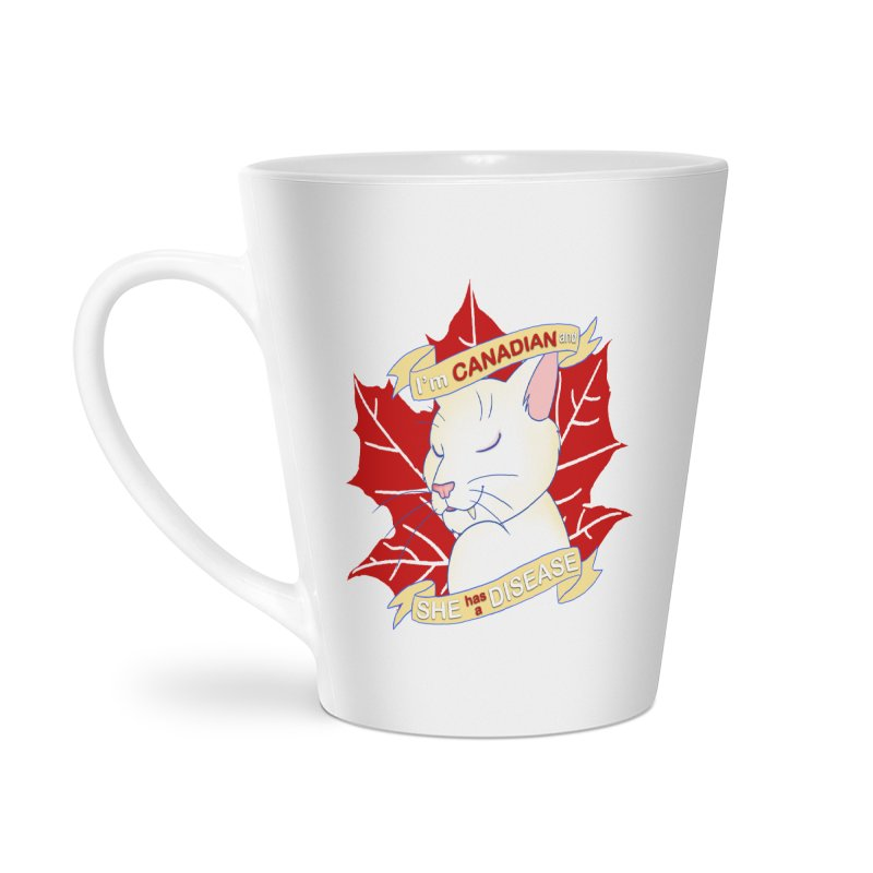 I'm Canadian, and she has a Disease  Accessories Latte Mug by uppercaseCHASE1