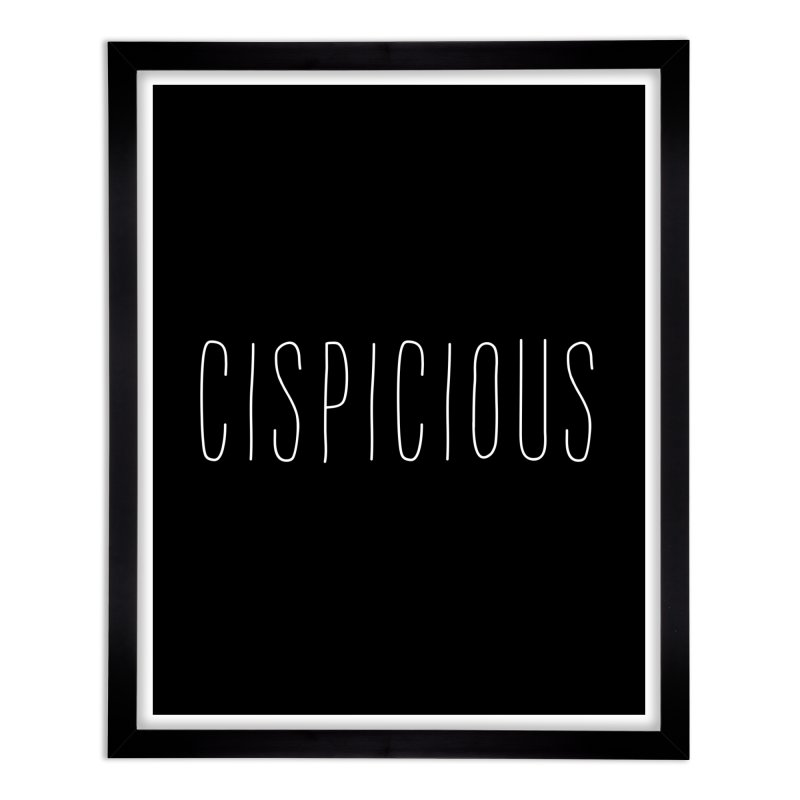 CISPICIOUS Home Framed Fine Art Print by uppercaseCHASE1