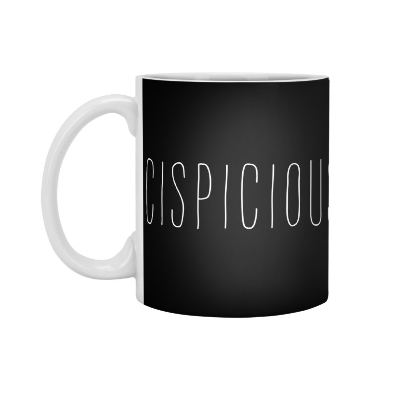 CISPICIOUS Accessories Mug by uppercaseCHASE1