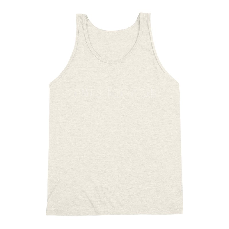 That's Not Vegan Men's Triblend Tank by uppercaseCHASE1
