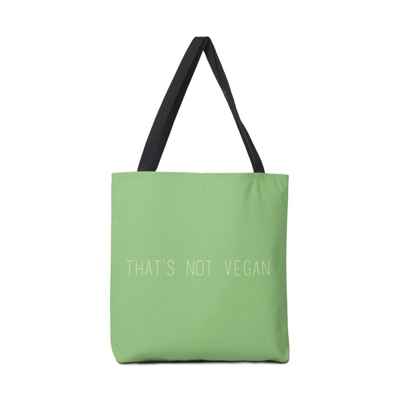 That's Not Vegan Accessories Tote Bag Bag by uppercaseCHASE1