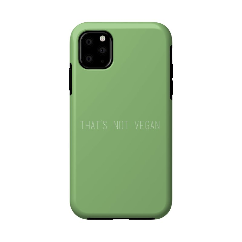 That's Not Vegan Accessories Phone Case by uppercaseCHASE1