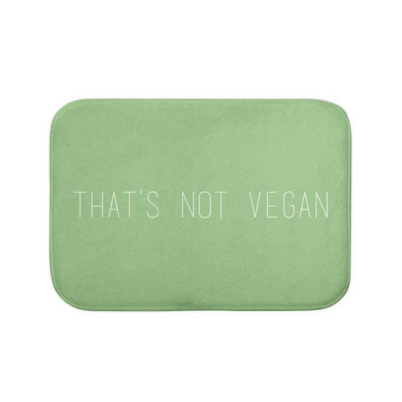 That's Not Vegan Home Bath Mat by uppercaseCHASE1