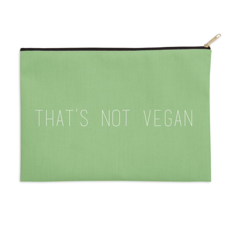 That's Not Vegan Accessories Zip Pouch by uppercaseCHASE1