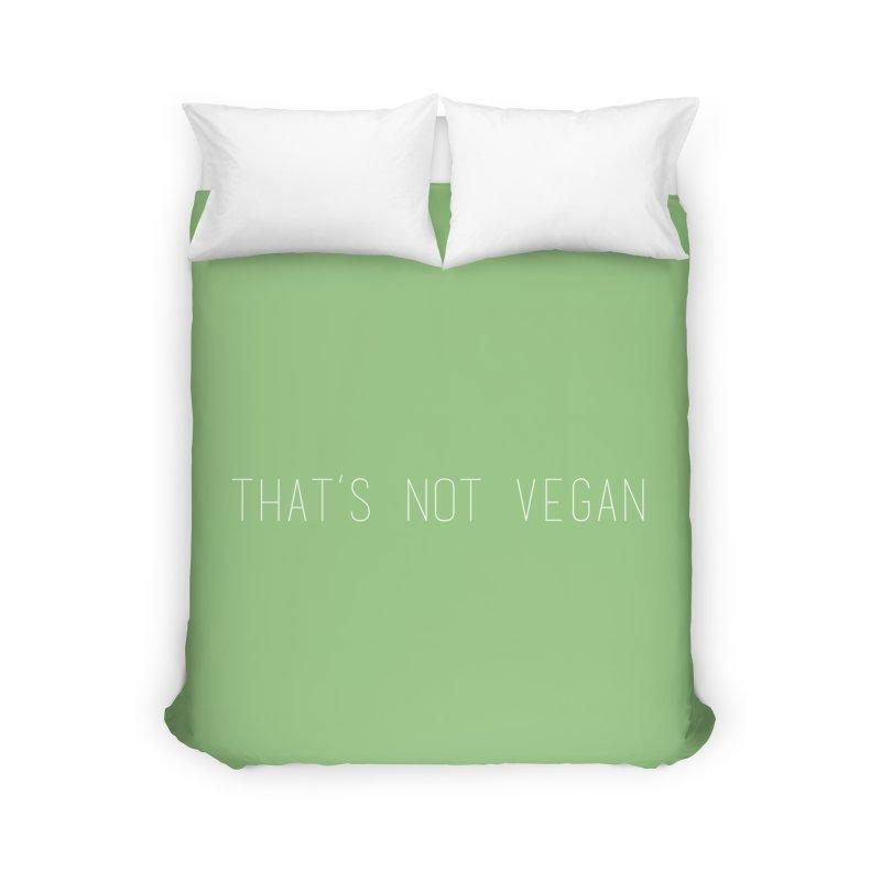 That's Not Vegan Home Duvet by uppercaseCHASE1