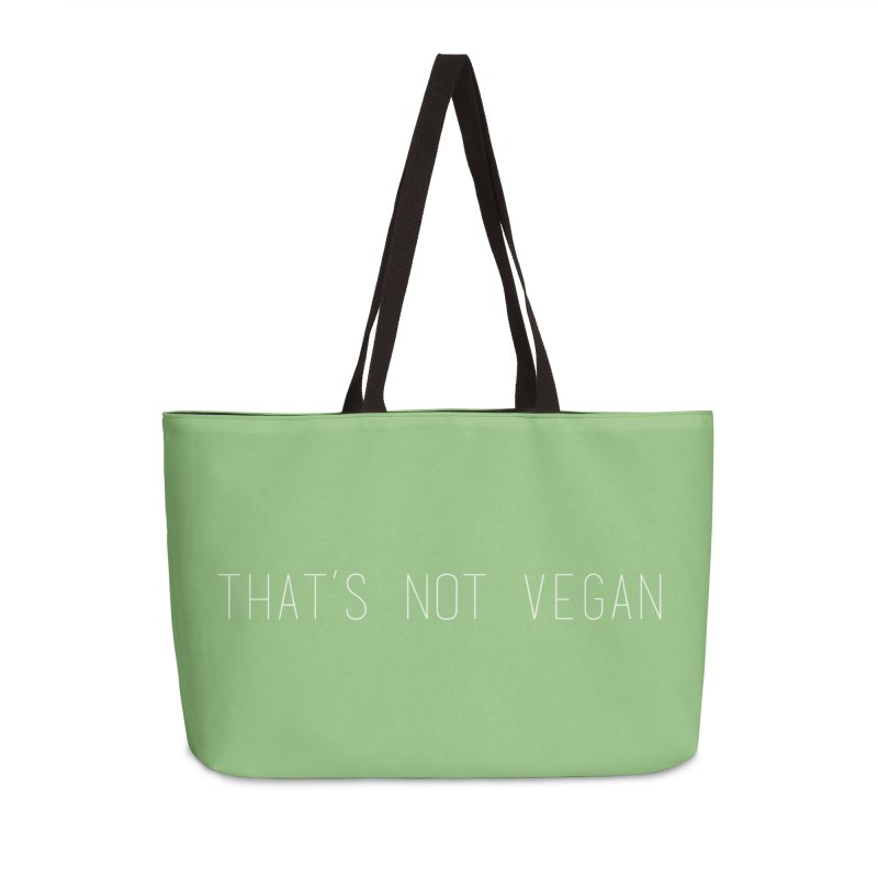 That's Not Vegan Accessories Weekender Bag Bag by uppercaseCHASE1
