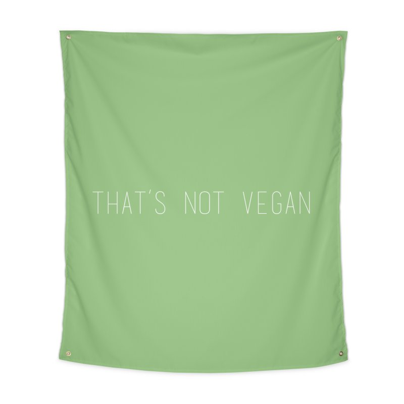 That's Not Vegan Home Tapestry by uppercaseCHASE1