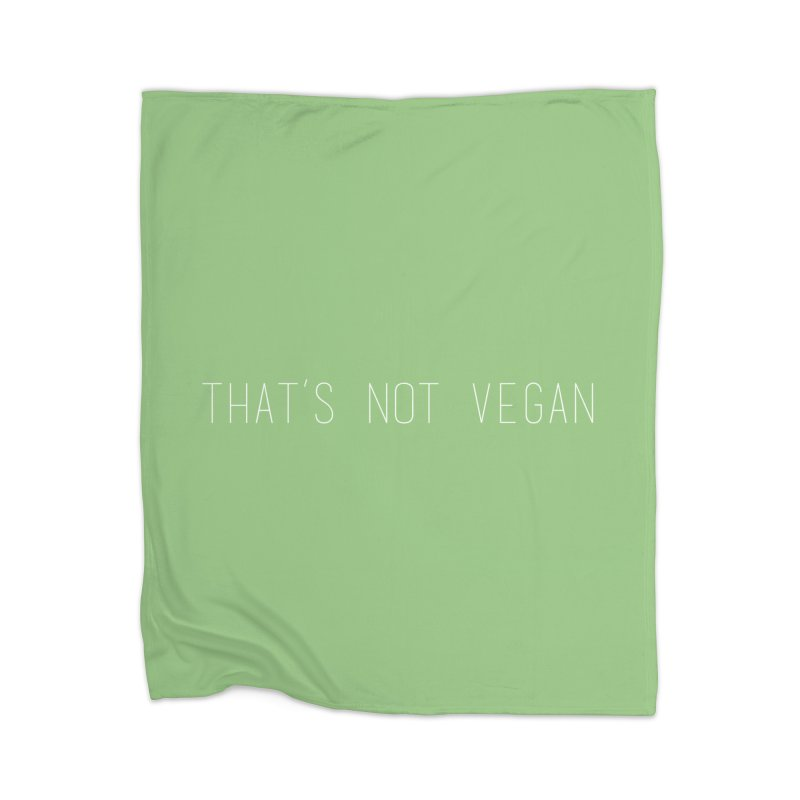 That's Not Vegan Home Blanket by uppercaseCHASE1