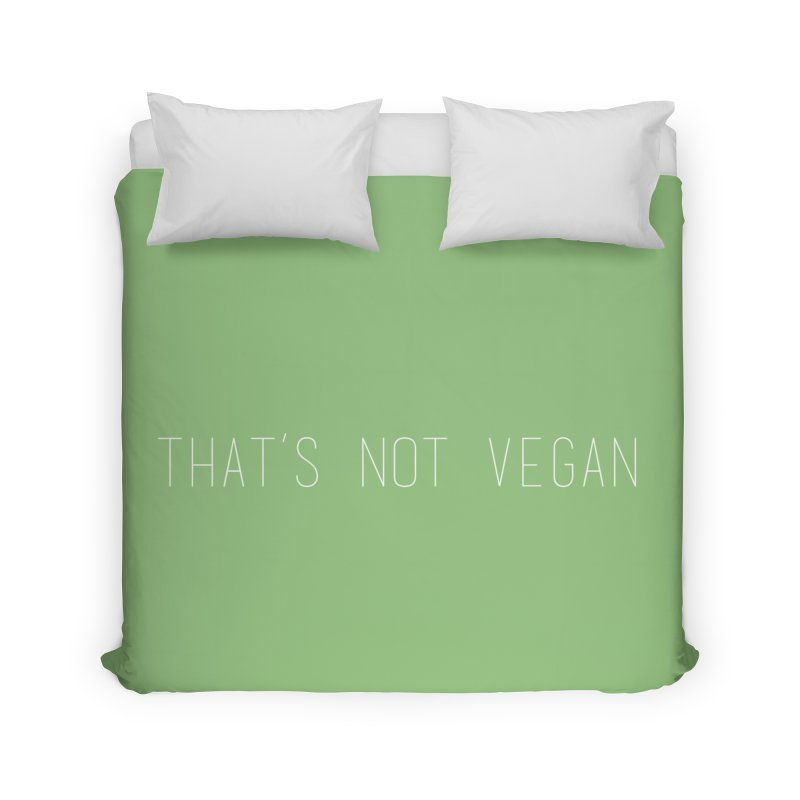 That's Not Vegan Home Duvet by uppercaseCHASE1