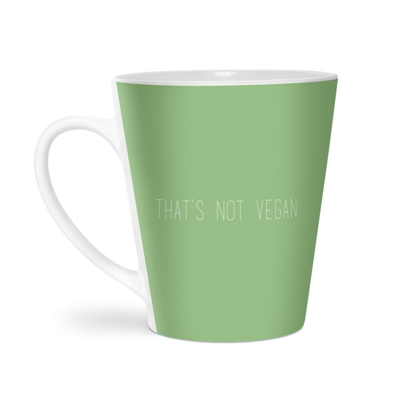 That's Not Vegan Accessories Latte Mug by uppercaseCHASE1