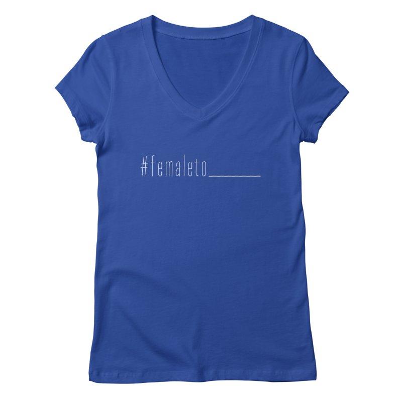 #femaleto______ Women's V-Neck by uppercaseCHASE1