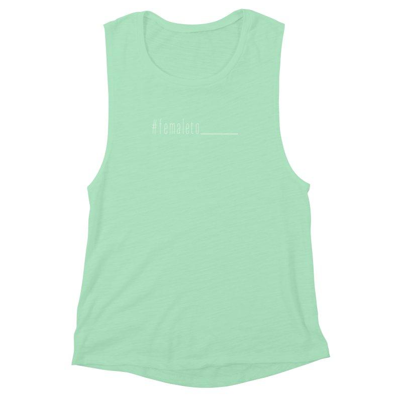 #femaleto______ Women's Muscle Tank by uppercaseCHASE1