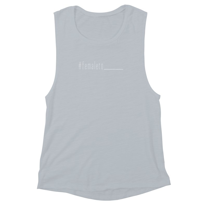 #femaleto______ Women's Muscle Tank by uppercaseCHASE1