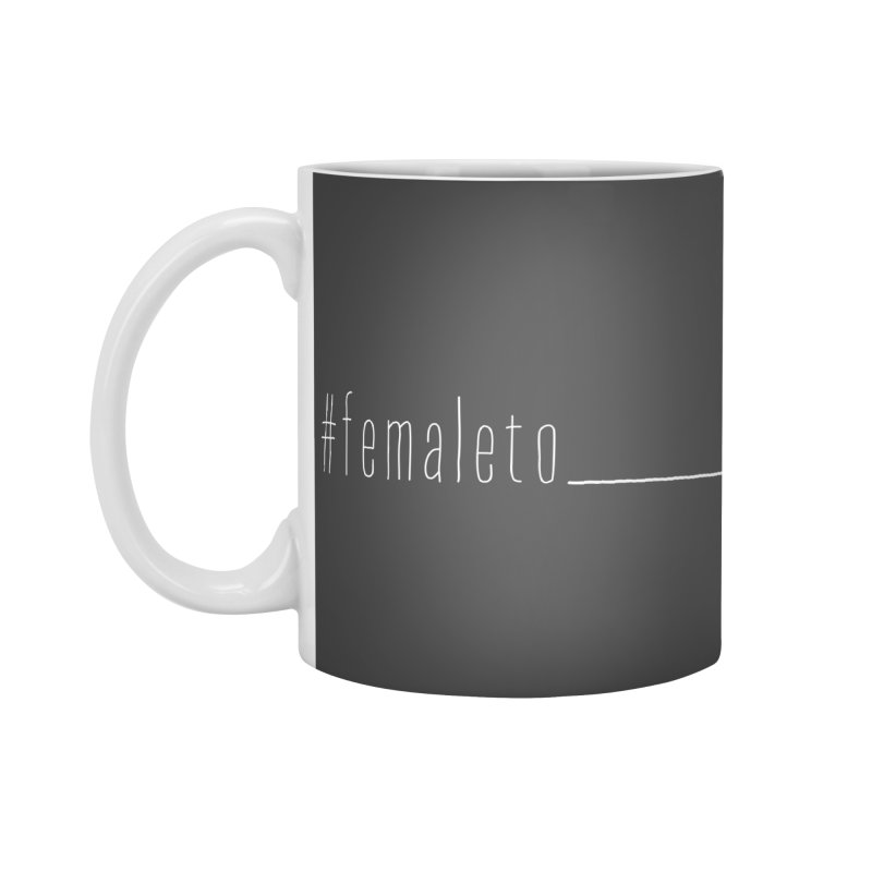 #femaleto______ Accessories Standard Mug by uppercaseCHASE1