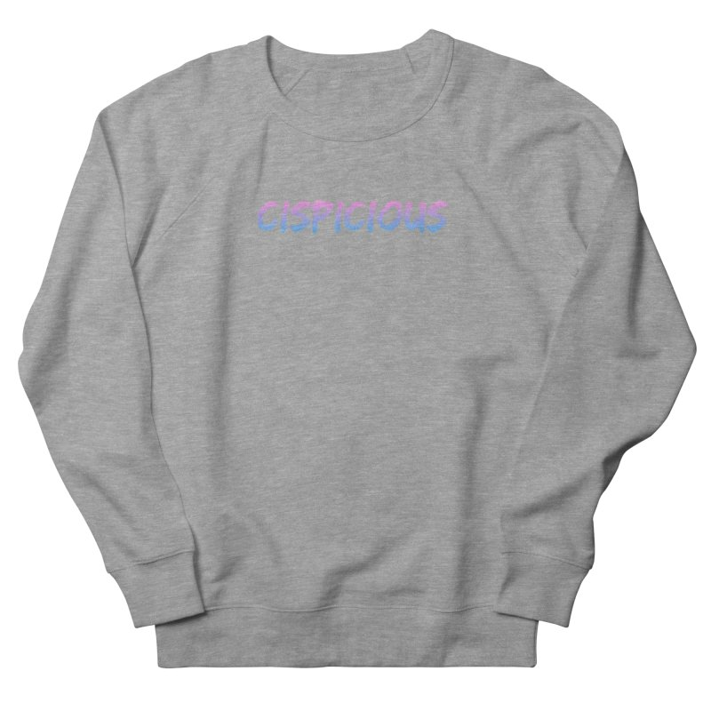 CISPICIOUS Women's French Terry Sweatshirt by uppercaseCHASE1