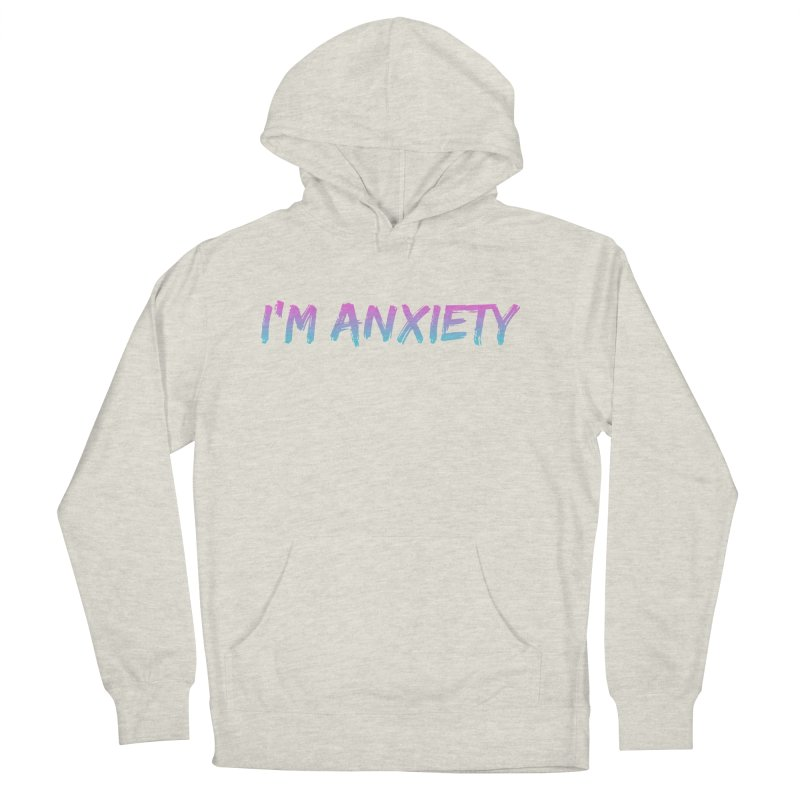 I'M ANXIETY (TRAN) Women's Pullover Hoody by uppercaseCHASE1