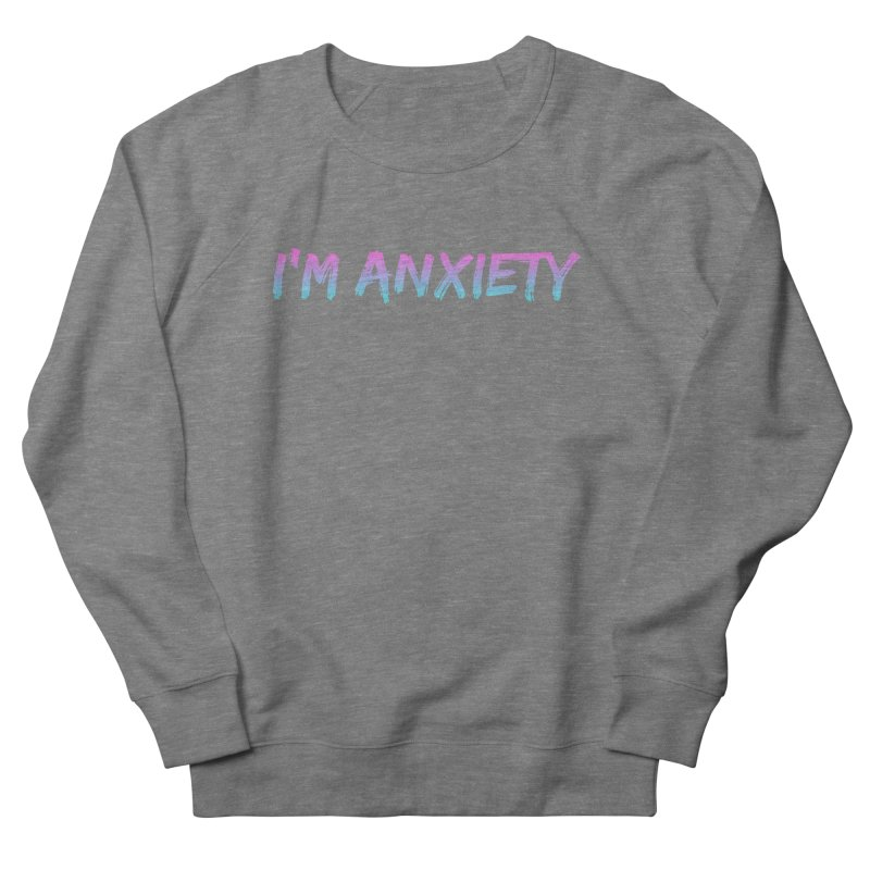 I'M ANXIETY (TRAN) Men's Sweatshirt by uppercaseCHASE1
