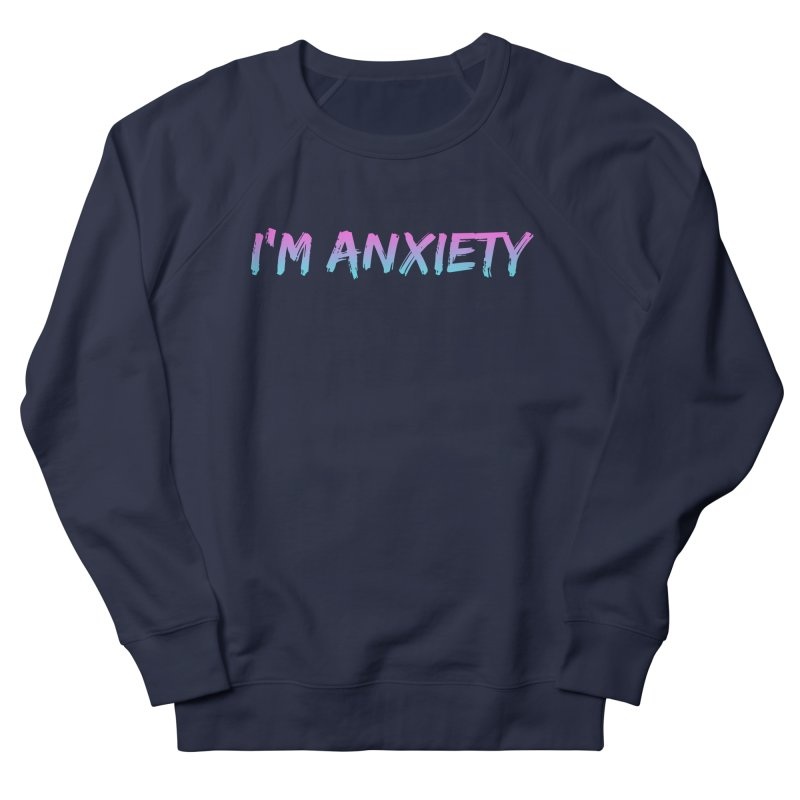 I'M ANXIETY (TRAN) Men's French Terry Sweatshirt by uppercaseCHASE1